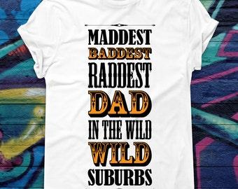 Maddest Baddest Raddest Dad T-shirt Fathers Day Gift For Him Country Dad Old West T-shirt Best Dad Tee  Wild West Style Shirt Biker Daddy