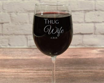 Thug Wife, Thug Wife Wine, Thug Wife Wine Glass, Thug Wife Glass, Funny Bride Glass, Thug Wife Glasses, Thug Wife Wine Glasses, Funny Wife