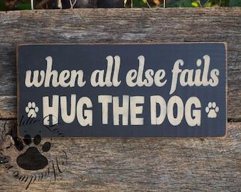 Hug The Dog, Primitve Word Art Typography Pine Wall Sign