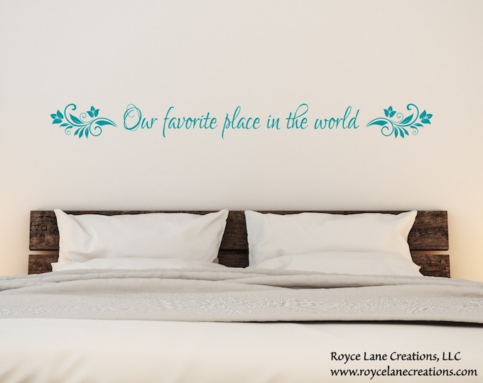 Our Favorite Place in the World Bedroom Wall Decal / Together Quote / Bedroom Wall Quote / Bedroom Quotes / Bedroom Sticker / Couples Quote