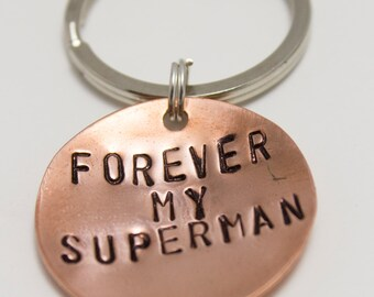 Forever My Superman -  Handstamped Copper Keychain - Forever my Super Man - Father's Day, Gifts for Men, Engagement Gift, Anniversary Gift
