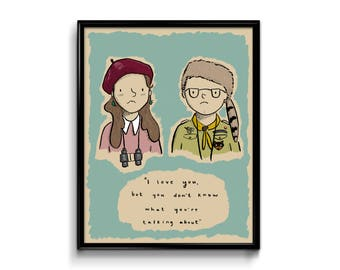 Wall Art Print - Moonrise Kingdom Art Print - I love you but you don't know what - sam shakusky suzy bishop - wes anderson