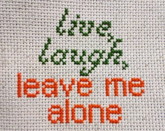 Leave Me Alone Cross Stitch