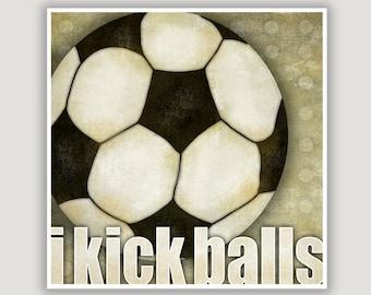 Soccer Print, I Kick Balls, soccer decor, sports decor, soccer girl, soccer gift, soccer dorm art, soccer ball, olympics, this girl can, gym