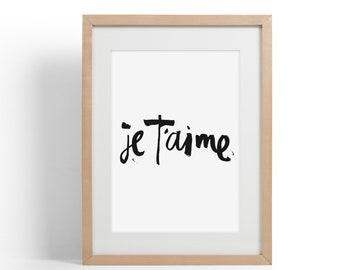 Je T'aime  - I love you Brush Lettering Print | Je T'aime art print | French Sayings