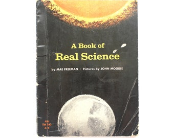 1966 A Book of Real Science Children's Educational Book by Mae Freeman Vintage 1960s