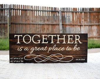 Together Is A Great Place To Be Wedding Sign Anniversary Sign Coordinate Sign Wedding Date Wedding Coordinate Sign Together Is My Favorite