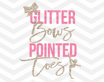 Glitter Bows Pointed Toes SVG File, Gymnastics Cut File, Tumble SVG, png, Gymnast Cut File, Silhouette, Cricut, Gymnast Quote, Cut Files