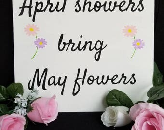 April showers bring May flowers hand painted wood sign- Spring sign- Modern farmhouse decor
