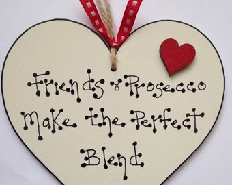 Friends and Prosecco make the perfect blend plaque