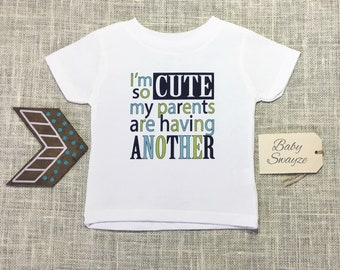 I'm So Cute My Parents Are Having Another - Expecting, Pregnancy Announcement, Baby Boy One Piece Bodysuit or Toddler / Children's T-shirt