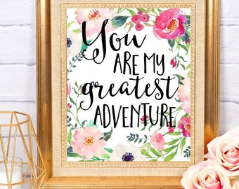 You Are My Greatest Adventure Printable Digital Quote Art Home Nursery Decor Baby Girl Floral Wall Art Printable ~ Instant Download ~