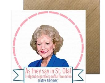 Funny Golden Girls Card • Golden Girls Birthday Card  • Golden Girls Card • St. Olaf Rose Card • Betty White • Rose Nylund Card