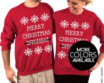 Merry Christmas B*tches - Unisex Crew Neck Sweatshirt, Ugly Christmas Sweater, His and Hers, Tacky Holiday Sweaters, Funny, Xmas Sweatshirt
