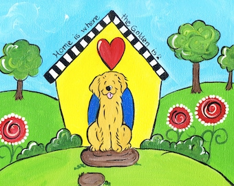 Whimsical Golden Retriever home is where the golden..  5x7