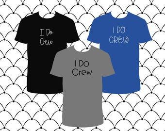 I Do Crew Tees (3 font choices)