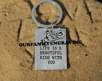 Life is a beautiful ride with you hand stamped keychain