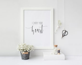 """PRINTABLE Art """"I carry Your Heart"""" Typography Art Print Inspirational Quote  Wedding Art Print Mrs and Mr Sign Home Decor Apartment Decor"""