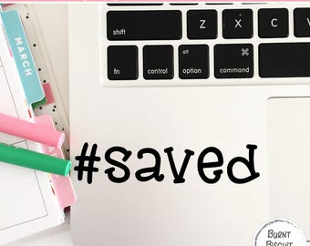 Laptop Decal Sticker #saved * Christian Laptop Sticker * Saved Sticker Decal * Hashtag Sticker