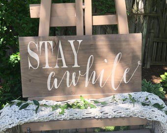 stay awhile stained wood sign wood art
