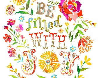 Be Filled With Joy Paper Print | Inspirational Quote | Watercolor Wall Art