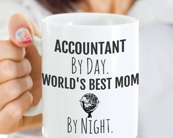 Accountant Mom Coffee Mug - Accountant Mug -Accountant By Day, World's Best Mom By Night -Birthday, Mother's Day Gift for Mom's Work, Office