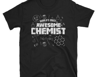 World's Most Awesome Chemist - funny chemistry tee - chemistry teacher tee-funny chemist t-shirt-chemistry science shirt-chemistry student