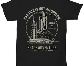 Failure Is not An Option Space Adventure T-shirt
