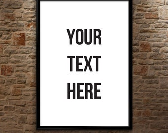 Your Custom Quote Here Poster Print - Any Design, Any Image, Or Any Words - Motivational, Inspirational, Text Wall Art A4, A3, A2, A1, A0+