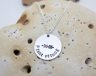 "Vegan jewellery - vegan necklace - jewelry - plant strong - animal rights jewellery - handstamped 2.5cm pendant on 18"" chain"