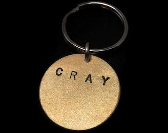 CRAY Keychain- Psycho, Crazy Bitch, Cray Cray, Stamped Keychain, Brass Key Ring, Womens Keychain, Mens Keychain, Unisex, Metal Taboo