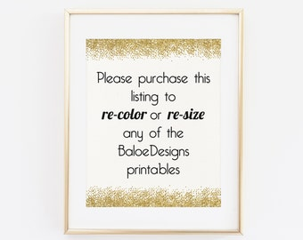 Alterations to your printable, Re-color or Re-size any of our printables!