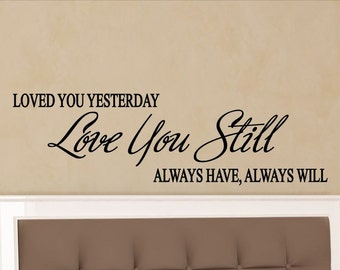 Nice Love Quotes Wall Art Loved You Yesterday Love You Still Master Bedroom Wall  Decal Sticker Decorations