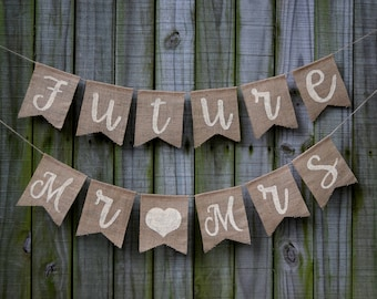 Engagement Party Decor  FUTURE MR&MRS  Banner Rustic Bridasl Shower  Bridal Shower Burlap Banner, Rustic Wedding Country Shower