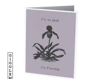 I'm so glad I'm Y'ORCHID / Mother's day card