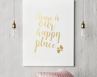 Home is our happy place Gold print Printable art Instant download Wall art Motivational Print Inspirational quote