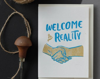 Welcome To Reality - Linocut Printmaking Handmade Greeting Cards
