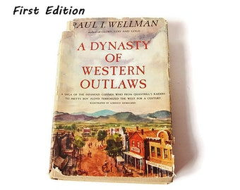 A Dynasty of Western Outlaws/ First Edition 1961 by Paul I Wellman/ Hardcover Book/