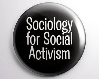Sociology for Social Activism 25mm (1 inch) button badge