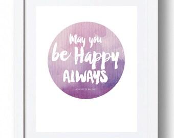 "Honore De Balzac Quote - ""May you be happy always"" *INSTANT DOWNLOAD*"
