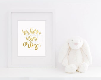 Newborn Vibes Only Printable- studio printable, studio decor, newborn photography, nursery print, studio print, photographer gift