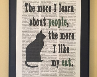 The more I learn about people, the more I like my cat. Cat lovers