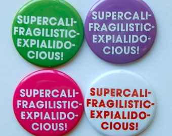 Mary Poppins, Supercalifragilisticexpialidocious, Pinback Button Badge, pins for backpacks, Photo Buttons, Fridge Magnet 1.5 inch (38mm)