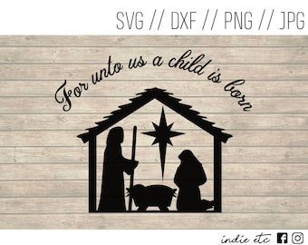 For Unto Us A Child Is Born Digital Art File with Nativity Scene (svg, dxf, png, jpeg)