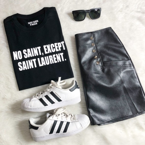 No saint, except Saint Laurent / Statement Tshirt / Graphic Tee / Statement Tee / Graphic Tshirt / T shirt