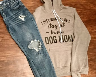 Stay At Home Dog Mom Hoodie