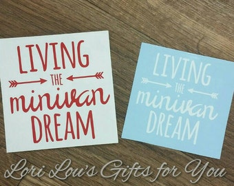 Living the Minivan Dream Decal Minivan Decal, Mom Decal, Van Decal, minivan decal, mini van decal, mom taxi decal, mommy decal,