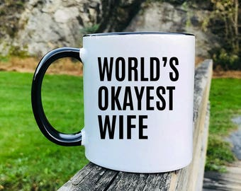 World's Okayest Wife - Mug - Wife Gift - Wife Mug - Gifts For Wife