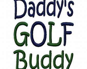 Daddy's Golf Buddy Machine Embroidery Design Instant Download 4x4 5x7 6x10 Girl Shirt Bib Gown Baby Shower Sports Tshirt tee gift dad father
