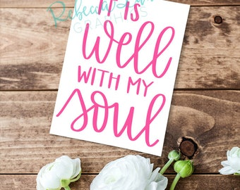 It is Well with my Soul Vinyl hand lettered vinyl Decal